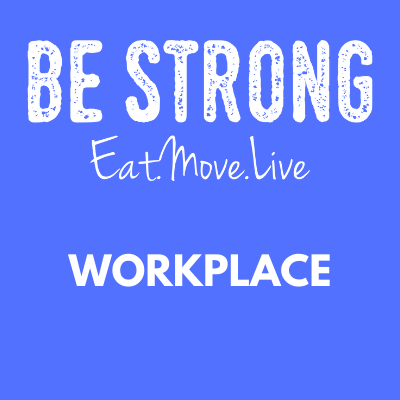Workplace Be Strong