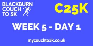 Week Five, Day One Couch to 5K