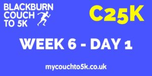 Week Six, Day One Couch to 5K