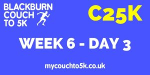 Week Six, Day Three Couch to 5K