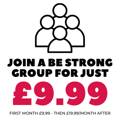Join a Be Strong Group for just £9.99 for the first month